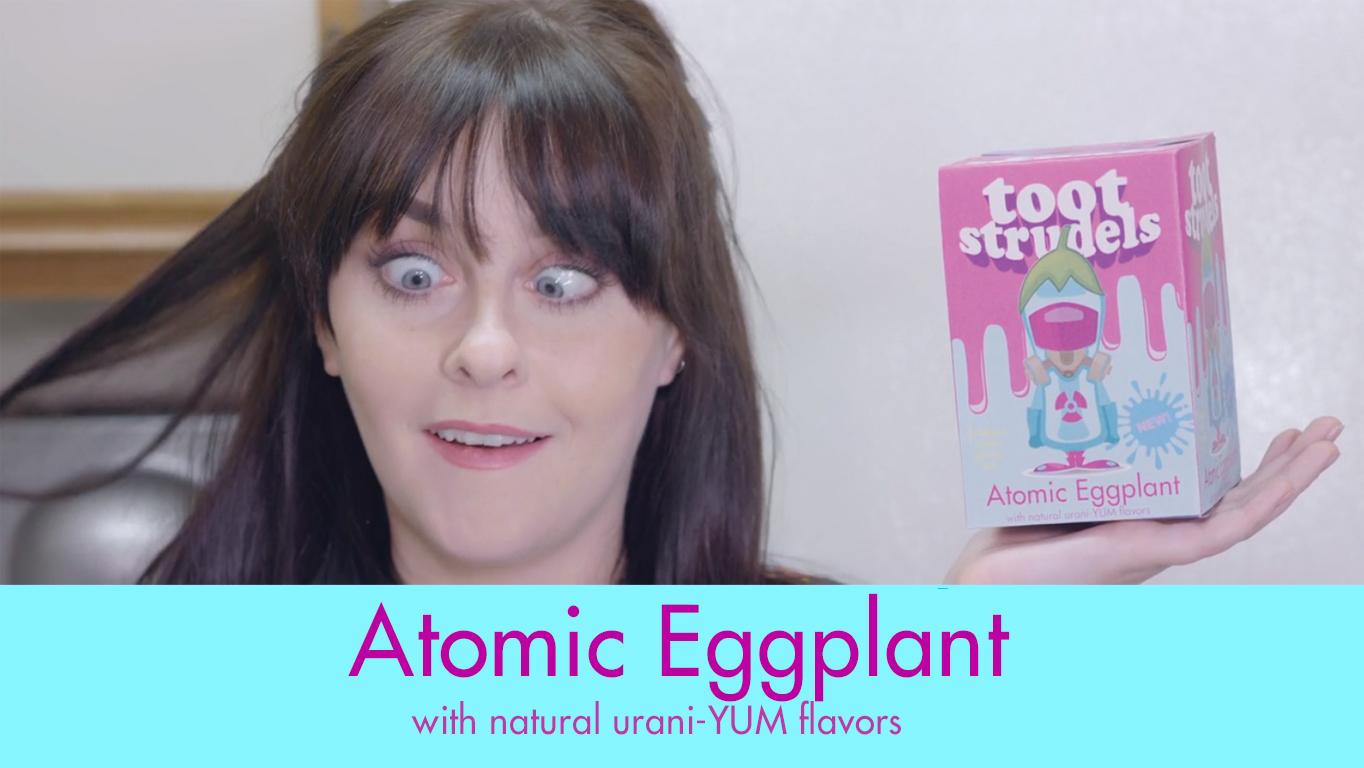 Toot Strudels - Atomic Eggplant